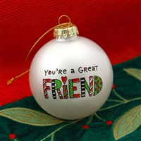 'You're A Great Friend' Christmas Ball Ornament, 4028071