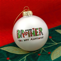 'Brother, You Are Awesome' Christmas Ball Ornament, 4028068