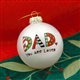 'Dad You Are Loved' Christmas Ball Ornament, 4028069