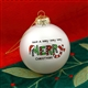 'Have A Very Very Very Merry Christmas' Ball Ornament