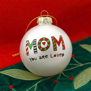 'Mom, You Are Loved' Ball Ornament, 4028076