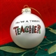 'You're A Terrific Teacher' Christmas Ball Ornament, 4028078